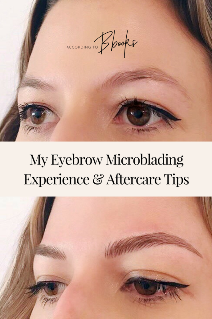 My Eyebrow Microblading Experience & Aftercare Tips