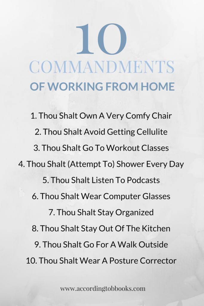 "I thought working from home would be easier. The first few weeks were hard (mainly because of the reduced social interaction), but I've found a few good ways to get around that. If you just started working from home or have been for a while and haven't found any comfort in it, read my ""10 Commandments""!"